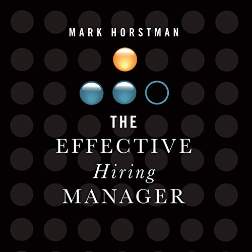 The Effective Hiring Manager cover art