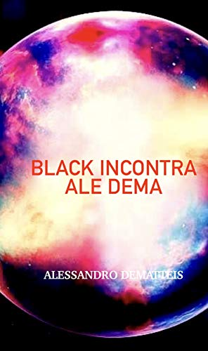 Black incontra Ale Dema (Italian Edition)
