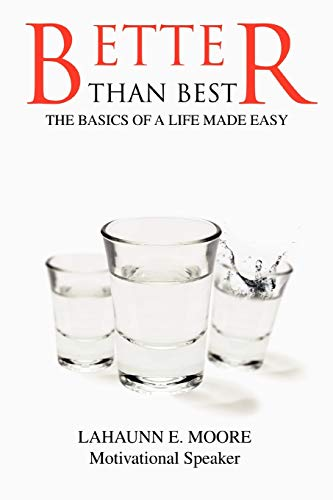 Better Than Best: The Basics of a Life Made Easy