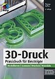 3D-Druck: Praxisbuch für Einsteiger (mitp Professional)