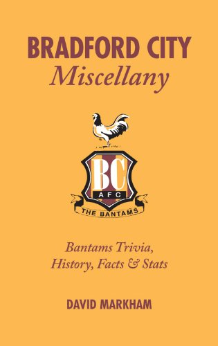 Bradford City Miscellany: Bantams Trivia, History, Facts & Stats