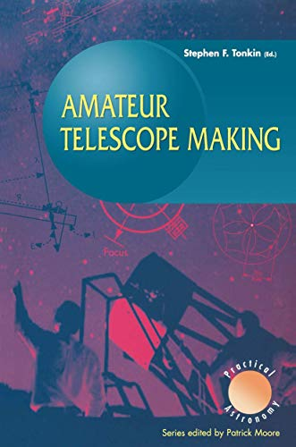 Amateur Telescope Making (The Patrick Moore Practical Astronomy Series)