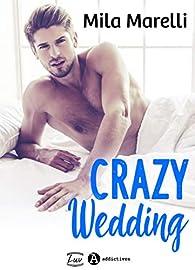Crazy Wedding par Mila Marelli