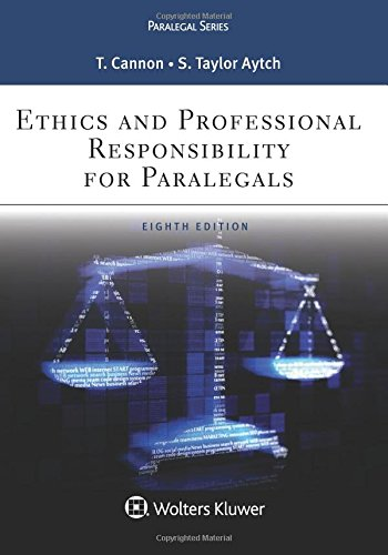 Compare Textbook Prices for Ethics and Professional Responsibility for Paralegals Aspen Paralegal 8 Edition ISBN 9781454873372 by Cannon, Therese A.