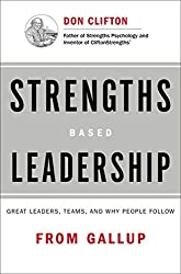 Strengths Based Leadership: Great Leaders, Teams, and Why People Follow by Tom Rath