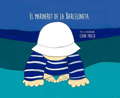 El marineret de la Barceloneta: 1 (Barris de Barcelona)