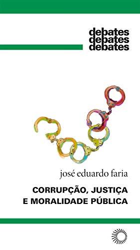 Corrupção, justiça e moralidade pública (Debates)
