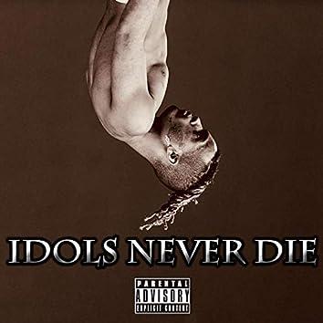 Idols Never Die