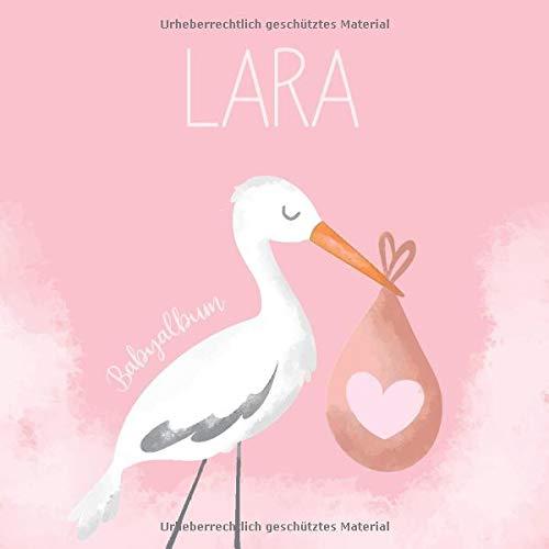 Lara Babyalbum: Babybuch zum Eintragen, Ausfüllen und Gestalten