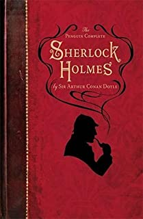 The Penguin Complete Sherlock Holmes: Including A Study in Scarlet, The Sign of the Four, The Hound of the Baskervilles, T...