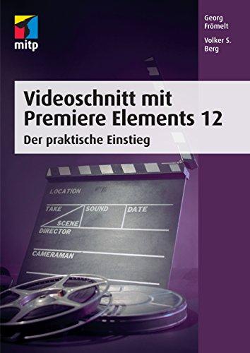 Videoschnitt mit Premiere Elements 12 - Der praktische Einstieg (mitp Grafik)