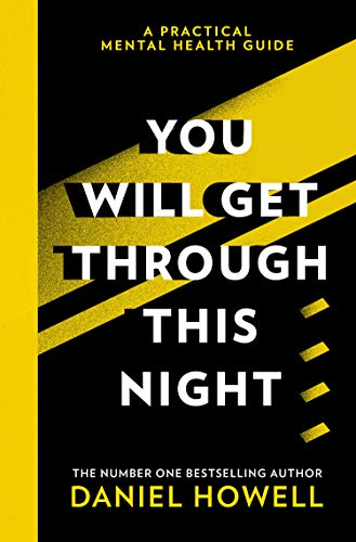 You Will Get Through This Night: The No.1 Sunday Times bestselling practical guide to take care of your mental health (English Edition)
