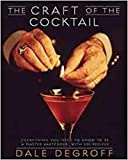 The Craft of the Cocktail: Everything You Need to Know to Be a Master Bartender, with 500 Recipes...