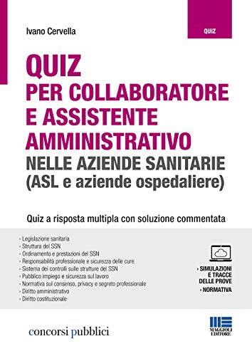 Quiz per collaboratore e assistente amministrativo nelle aziende sanitarie (ASL e aziende ospedaliere). Con Contenuto digitale per accesso on line