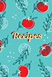 Recipes: Blue Tomato cover/ Blank recipe notebook to write in/ contain up to 50 recipes/ paperback cover/ size 6x9 inches