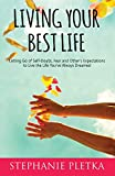 Living Your Best Life: Letting Go of Self-Doubt, Fear and Other's Expectations to Live the Life You've Always Dreamed