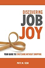 Discovering Job Joy: Your Guide to Stretching Without Snapping best Job Hunting Books