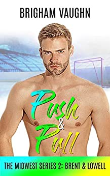 Push & Pull (The Midwest Series Book 2) by [Brigham Vaughn]