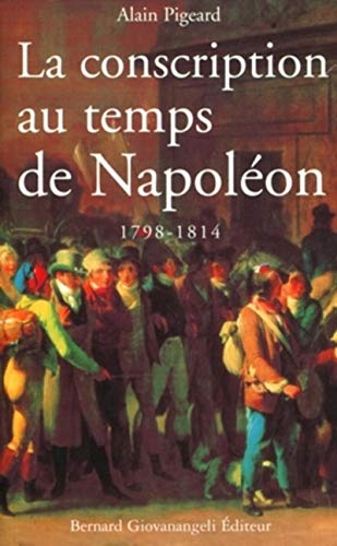 La conscription au temps de Napoléon 1798-1814
