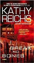 Break No Bones (Temperance Brennan Series #9) by Kathy Reichs