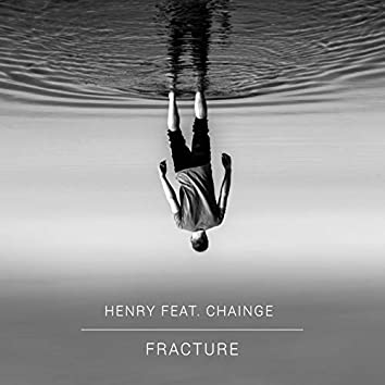 Fracture (feat. Chainge)