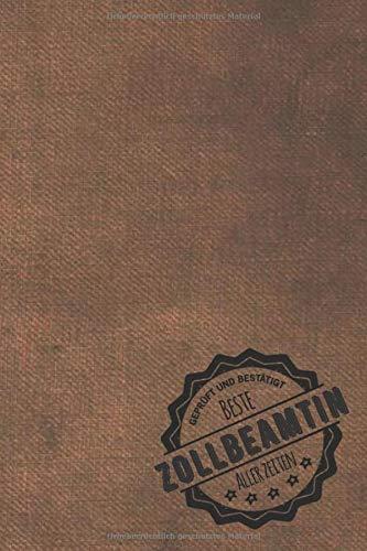 Geprüft und Bestätigt beste Zollbeamtin aller Zeiten: Notizbuch inkl. To Do Liste | Das perfekte Geschenkbuch für Frauen, die bei Zoll arbeiten | Geschenkidee | Geschenke | Geschenk