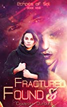 Fractured and Found (Echoes of Sol Book 9)