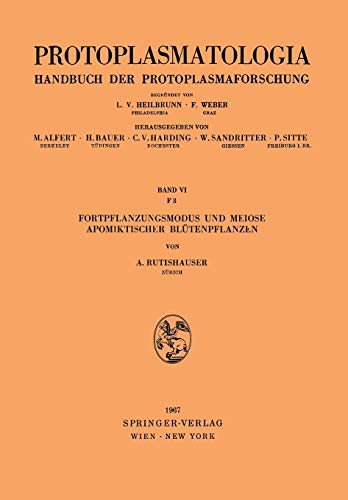 Fortpflanzungsmodus und Meiose Apomiktischer Blütenpflanzen (Protoplasmatologia Cell Biology Monographs, 6 / F / 3)