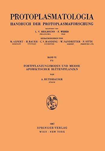 Fortpflanzungsmodus und Meiose Apomiktischer Blütenpflanzen (Protoplasmatologia Cell Biology Monographs (6 / F / 3))