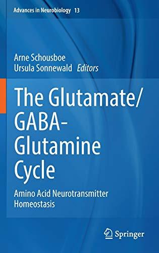 The Glutamate/GABA-Glutamine Cycle: Amino Acid Neurotransmitter Homeostasis (Advances in Neurobiology, 13, Band 13)