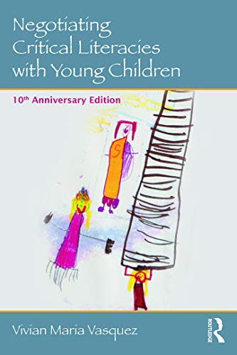 Compare Textbook Prices for Negotiating Critical Literacies with Young Children: 10th Anniversary Edition Language, Culture, and Teaching Series 2 Edition ISBN 9780415733175 by Vasquez, Vivian Maria