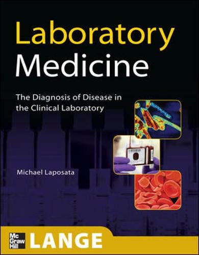 Compare Textbook Prices for Laboratory  Medicine: The Diagnosis of Disease in the Clinical Laboratory LANGE Basic Science 1st Edition ISBN 9780071626743 by Michael Laposata
