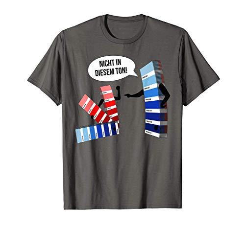 Nicht in diesem Ton! Maler Lackierer Drucker Designer Fun T-Shirt