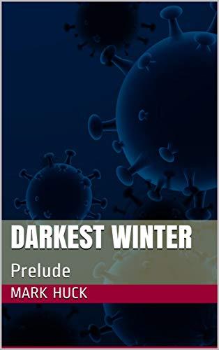 Darkest Winter: Prelude (English Edition)