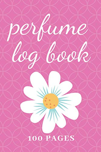 Perfume Log Book: Pink daisy edition, 6 x 9 inches, 100 pages, perfume lover's notebook, paperback