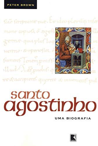 Santo Agostinho: Uma biografia: Uma biografia