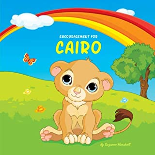 Encouragement for Cairo: Personalized Book & Inspirational Story with a You Can Do It Attitude (Inspirational Stories for ...
