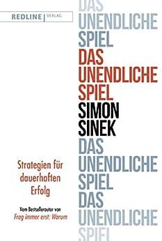 Das unendliche Spiel: Strategien für dauerhaften Erfolg (German Edition) por [Simon Sinek, Petra Pyka]