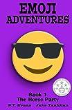 Emoji Adventures Volume 1: The Horse Party