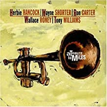 A tribute to Miles: A Celebration of the life & music of Miles Davis; Herbie Hancock, Wayne Shorter, Ron Carter, Wallace Roney, Tony Williams