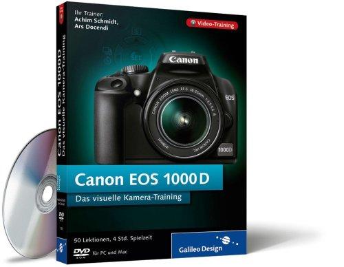 Canon EOS 1000D. Das visuelle Kamera-Training auf DVD (Galileo Design)