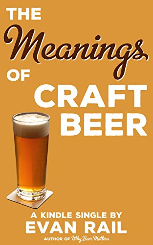 The Meanings of Craft Beer (Kindle Single) (English Edition)