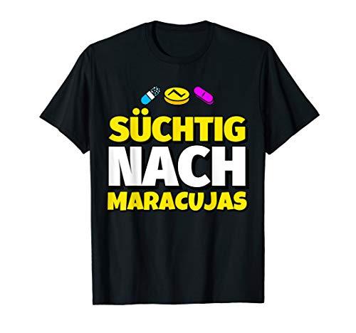 Süchtig nach Maracujas T-Shirt