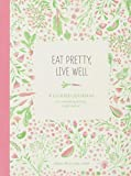 Best Japanese Diet Pills - Eat Pretty Live Well: A Guided Journal Review