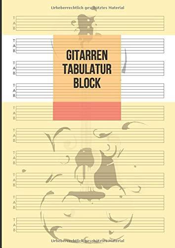 Gitarren Tabulatur Block: Notizbuch Für Musiker Zum Selberschreiben, 100 Seiten A4