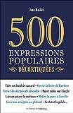 500 expressions populaires décortiquées - Format Kindle - 9782360755110 - 7,99 €