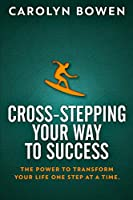 Cross-Stepping Your Way To Success: Large Print Edition