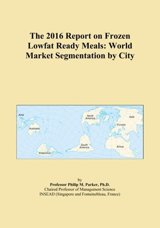 ふりをするに変わる不毛The 2016 Report on Frozen Lowfat Ready Meals: World Market Segmentation by City