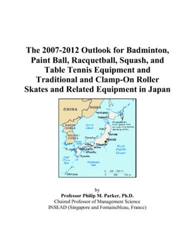 The 2007-2012 Outlook for Badmin...