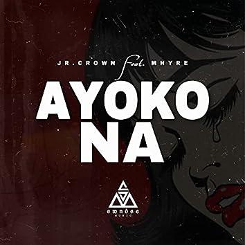 Ayoko Na